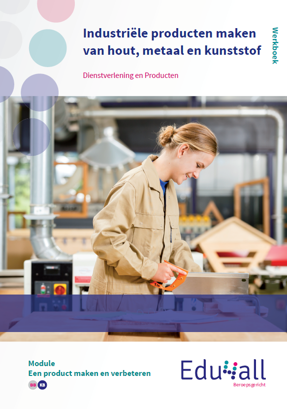 Afbeelding van Industriële producten maken van hout, metaal en kunststof - module Een product maken en verbeteren