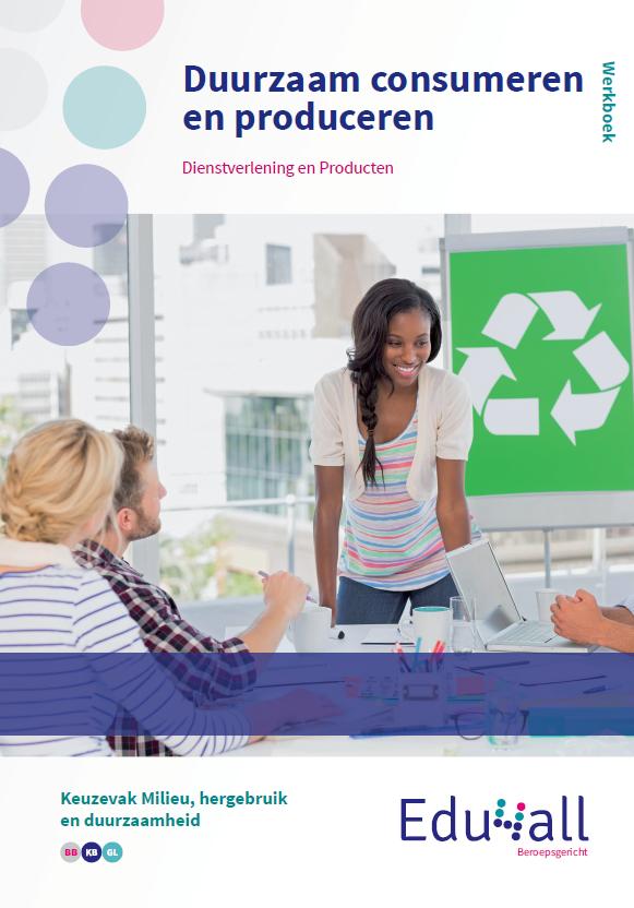 Afbeelding van Duurzaam consumeren en produceren | keuzevak Milieu, hergebruik en duurzaamheid