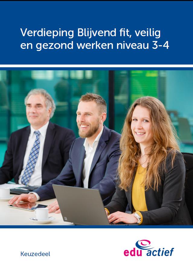 Afbeelding van Keuzedeel Verdieping blijvend fit, veilig en gezond werken niv 3 / 4 | combipakket