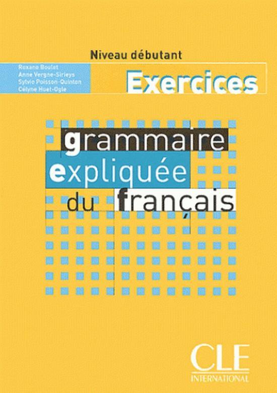 Afbeelding van Grammaire expliquée du français - Débutant cahier d'exercices