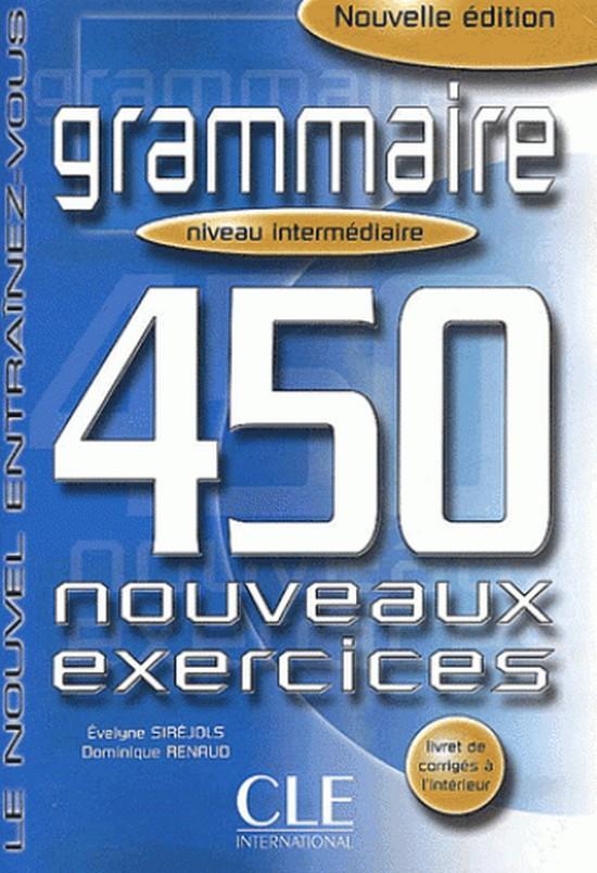Afbeelding van 450 nouveaux exercices de grammaire - Intermédiaire livre + corrigés
