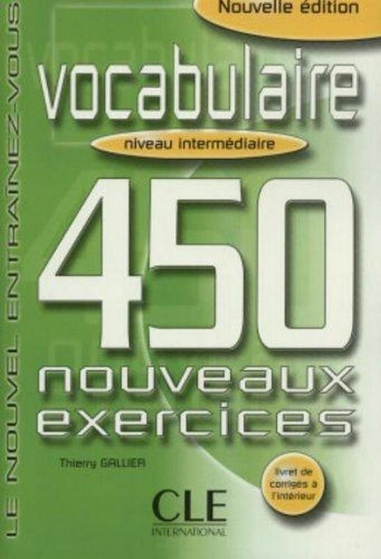 Afbeelding van Vocabulaire 450 nouveaux exercices - Intermédiare livre + corrigés