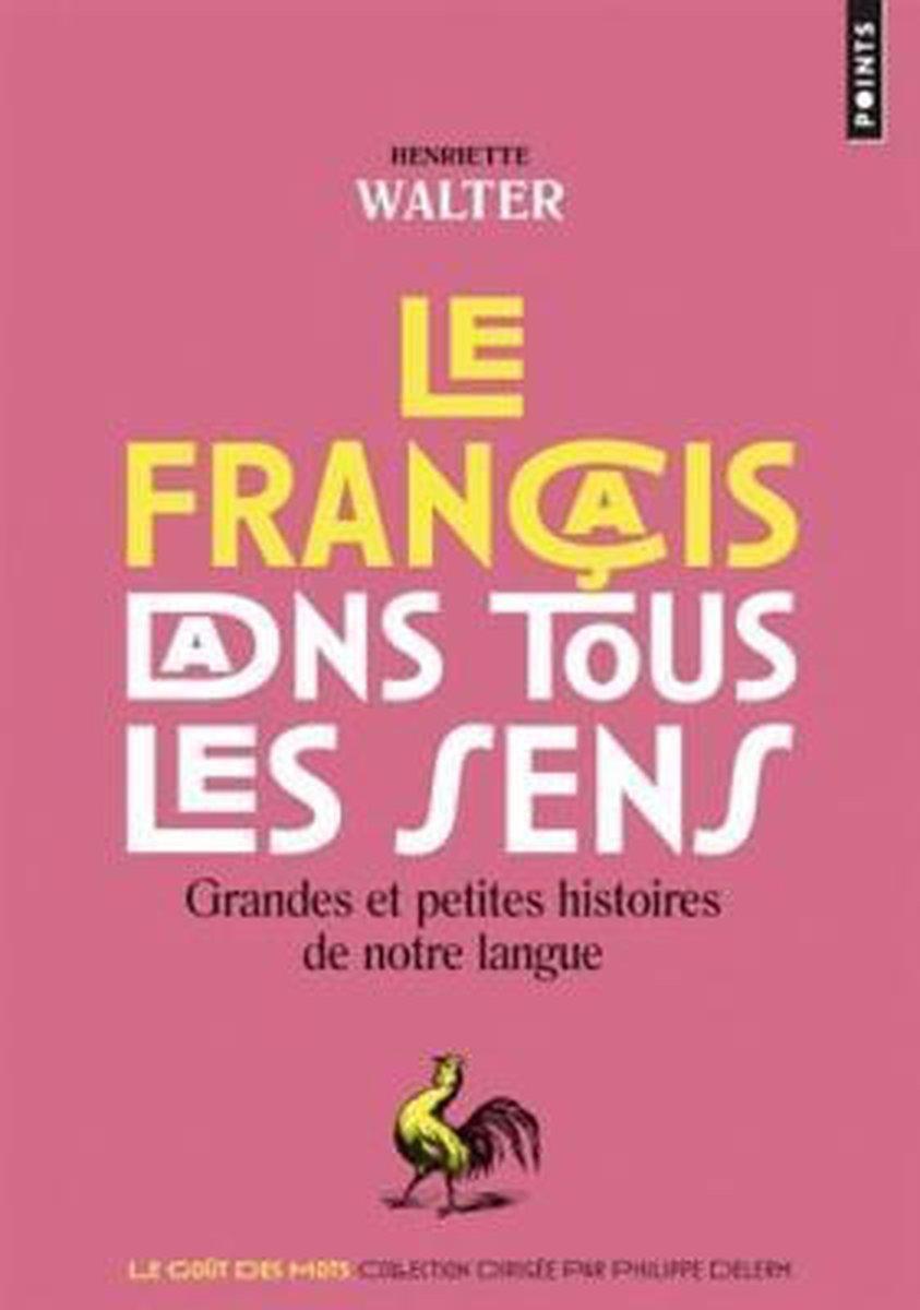 Afbeelding van Le francais dans tous les sens -Grandes et petites histoires de notre langue