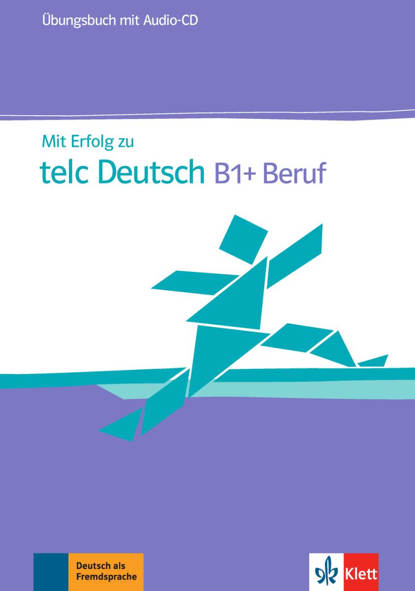 Afbeelding van Mit Erfolg zu telc Deutsch B1+ Beruf Übungsbuch + Audio-CD