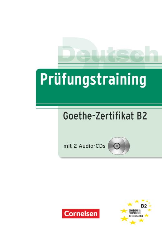 Afbeelding van Prüfungstraining DaF; Goethe-Zertifikat B2 Übungsbuch + 2Audio-CDs