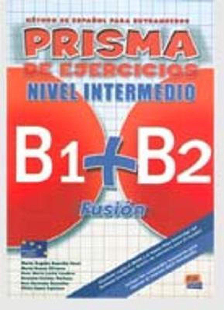Afbeelding van Prisma B1 + B2 Fusión - nivel intermedio ejercicios