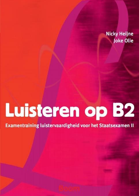 Afbeelding van Luisteren op B2 - Examentraining luistervaardigheid voor het Staatsexemen NT2 II