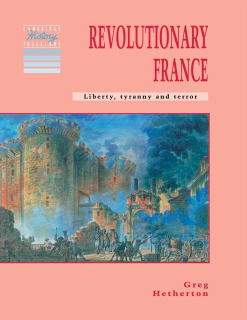 Afbeelding van Revolutionary France: Liberty, Tyranny and Terror