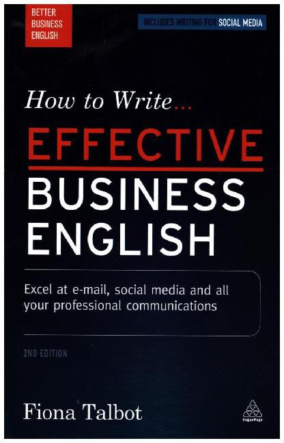 Afbeelding van How to Write Effective Business English: Excel at E-mail, Social Media and all your Professional Com