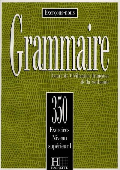 Afbeelding van Grammaire 350 exercices - Supérieur