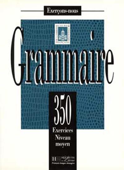 Afbeelding van Grammaire 350 exercices - Moyen