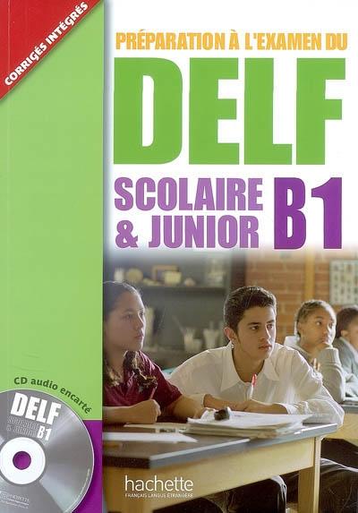 Afbeelding van Préparation à l'examen du DELF Scolaire et Junior B1