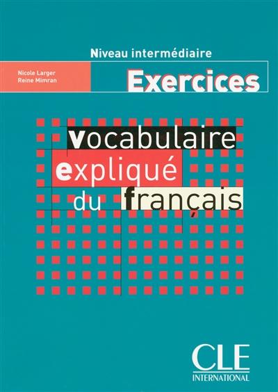 Afbeelding van Vocabulaire Expliqué du français - Intermédiaire