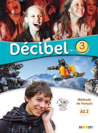 Afbeelding van Français, Décibel 3 niveau A2.2 - Méthode de français + dvd +cd