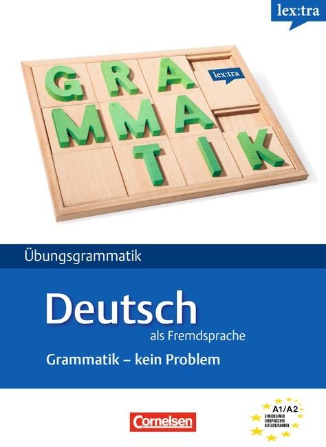 Afbeelding van Lextra - Deutsch als Fremdsprache: Grammatik - Kein Problem A1-A2
