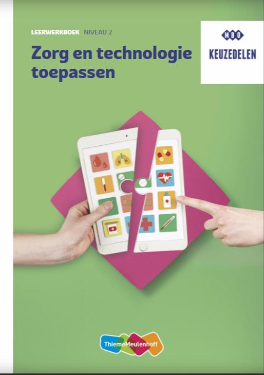 Afbeelding van Keuzedeel Zorg en technologie toepassen Leerwerkboek - niveau 2